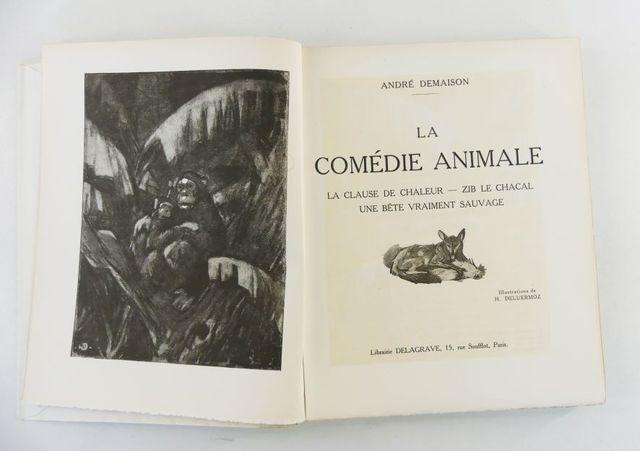 DELUERMOZ (Henri) & DEMAISON (André). La comédie animale. La clau...
