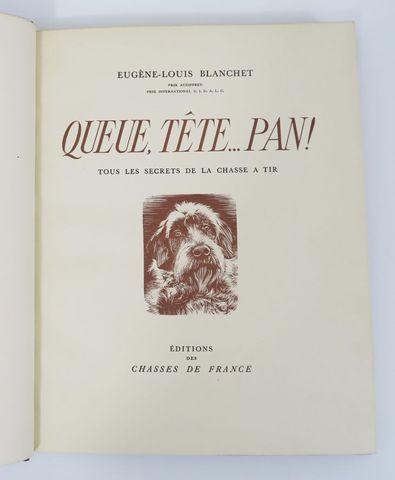 BLANCHET (Eugène-Louis). Queue, Tête, … Pan ! Tous les secrets de...