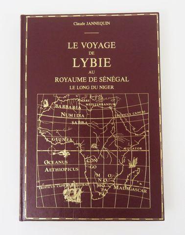Afrique - JANNEQUIN (Claude). Le Voyage de Lybie au Royaume de Se...