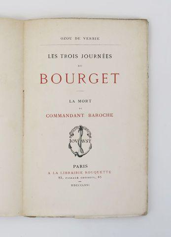 OZOU DE VERRIE (Auguste). Les Trois journées du Bourget. La Mort ...