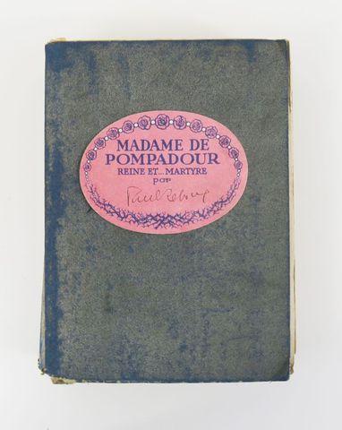REBOUX (Paul). Madame de Pompadour reine et… martyre. Dessins de ...