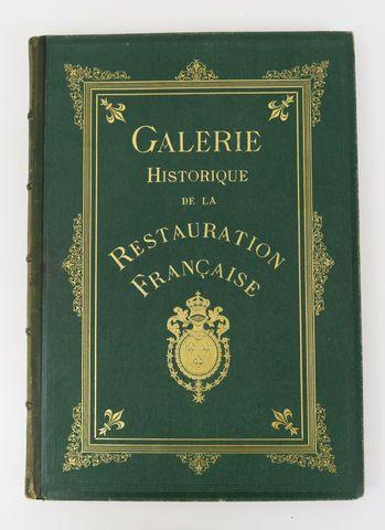 [Restauration]. Galerie historique de la restauration française. ...