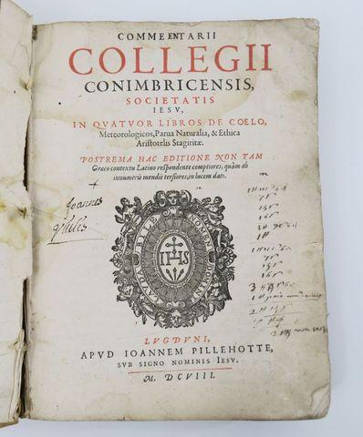 [COLEGIO DAS ARTES]. Commentarii Collegii Conimbricensis, Societa...