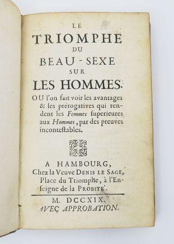 Anonyme. Le Triomphe du beau-sexe sur les hommes. Où l'on fait vo...