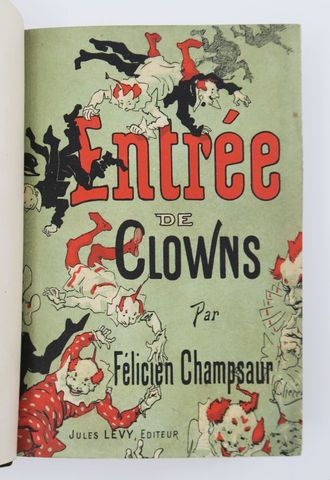 Cirque - CHAMPSAUR (Félicien). Entrée de Clowns. Paris, Jules Lév...