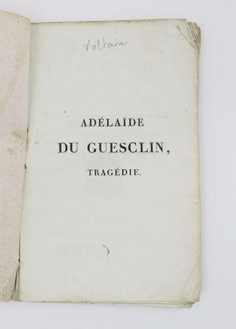 [VOLTAIRE (François-Marie Arouet de)]. Adélaïde du Guesclin, Trag...