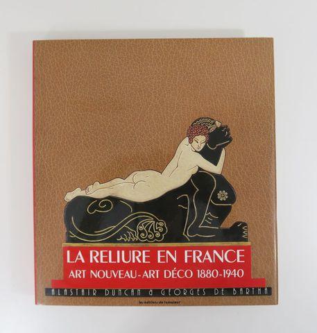 DUNCAN (Alastair) & BARTHA (Georges de). La Reliure en France. Ar...