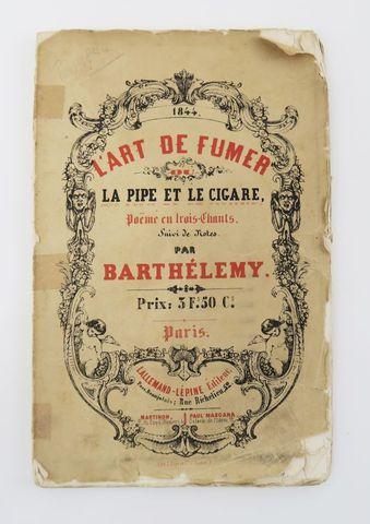 BARTHELEMY. L'Art de fumer ou La Pipe et le Cigare, poëme en troi...