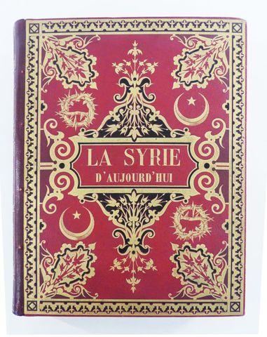 Moyen-Orient - LORTET (Dr Louis). La Syrie d'aujourd'hui. Voyages...