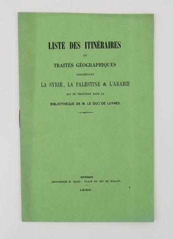 Moyen-Orient - LUYNES (Charles d'Albert duc de). Liste des itinér...