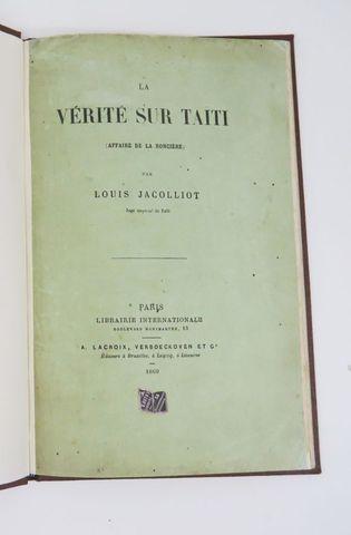 Océanie - JACOLLIOT (Louis). La vérité sur Taïti (affaire de La R...