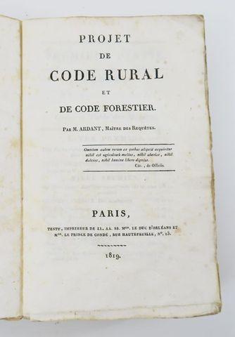 ARDANT (Isaac-Philibert). Projet de Code rural et de Code foresti...