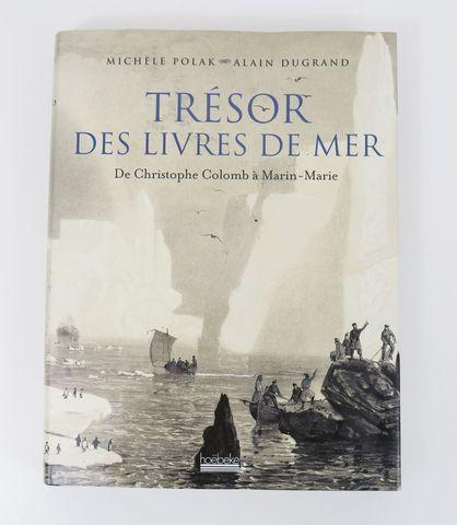 POLAK (Michèle) & DUGRAND (Alain). Trésor des livres de mer. De C...