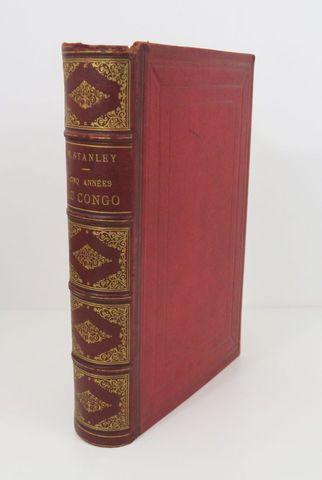 STANLEY (Henry Morton). Cinq années au Congo. 1879-1884. Voyages,...