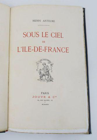 ANTELME (Henri). Sous le ciel de l'Île-de-France. Paris, Jouve & ...