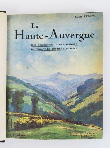 Auvergne - FARGES (Louis). La Haute Auvergne. Aurillac, Ed. U.S.H...