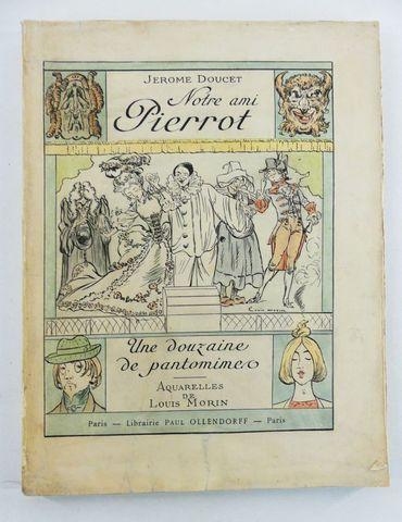 DOUCET (Jérome). Notre ami Pierrot. Une douzaine de pantomines. A...
