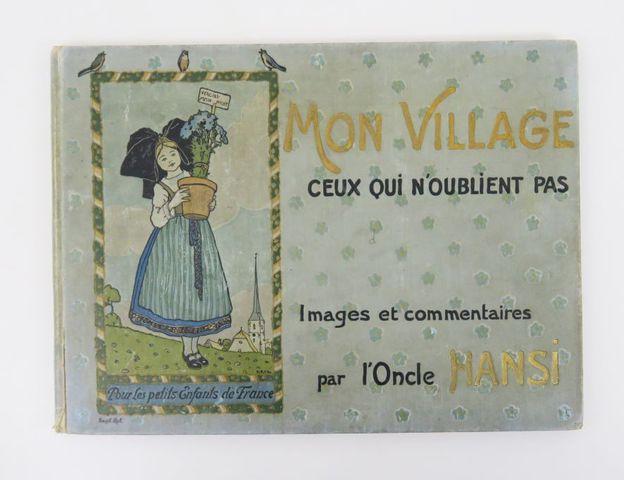 HANSI (Jean-Jacques Waltz dit). Mon village, ceux qui n'oublient ...