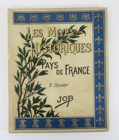 JOB & TROGAN. Les Mots historiques du pays de France. Tours, Mame...