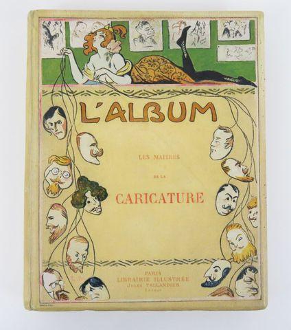 Maîtres de la Caricature (Les). L'Album. Aquarelles et dessins in...