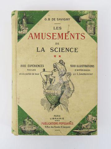 SAVIGNY (G.B. de). Les Amusements de la Science. ** Paris, Librai...