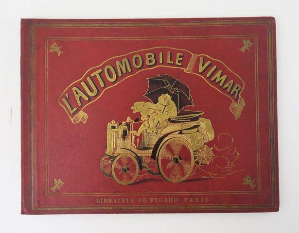 VIMAR (Auguste). L'Automobile Vimar. Paris, Librairie du Figaro, ...