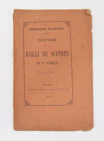 Anonyme. Notice sur le Bailli de Suffren et sa famille. Marseille...