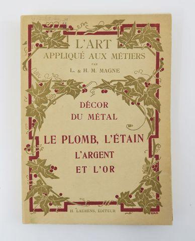 MAGNE (Lucien & Henri Marcel). L'art appliqué aux métiers. Décor ...