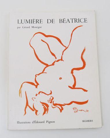 PIGNON (Édouard) & MOURGUE (Gérard). Lumière de Béatrice. Paris, ...