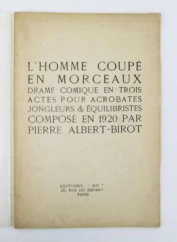 ALBERT-BIROT (Pierre). L'Homme coupé en morceaux. Drame comique e...