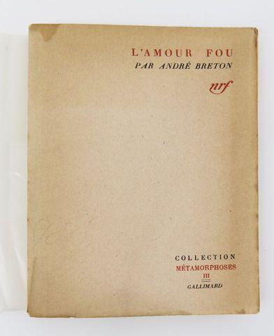 BRETON (André). L'amour fou. Paris, nrf - collection Métamorphose...