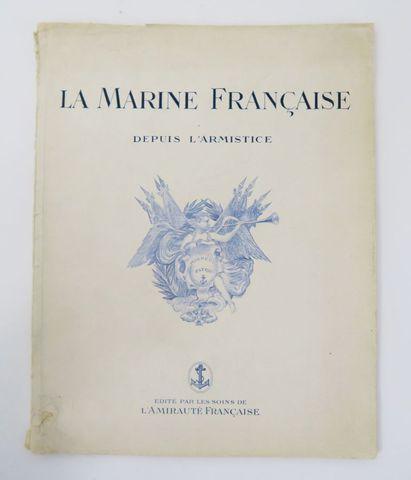 Collectif. La Marine Française depuis l'armistice. sl, L'Amirauté...