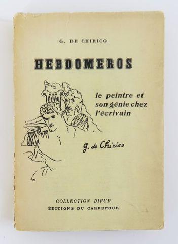 CHIRICO (Giorgio de). Hebdomeros. Paris, Éditions du Carrefour (c...