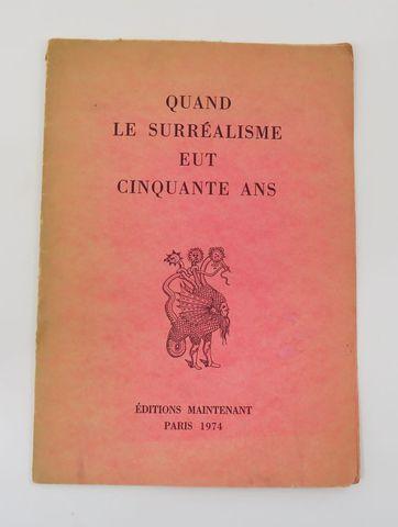 Collectif. Quand le surréalisme eut cinquante ans. Paris, Édition...