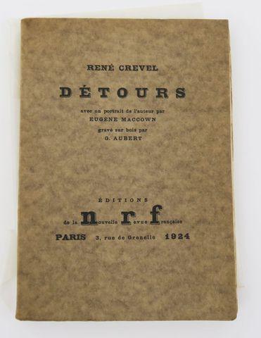CREVEL (René). Détours. Avec un portrait de l'auteur par Eugène M...