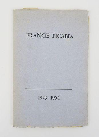 PICABIA (Francis). Francis Picabia. 1879-1954. [Paris], Orbes [Jo...