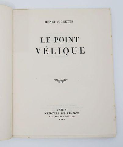PICHETTE (Henri). Le Point vélique. Paris, Mercure de France, 195...