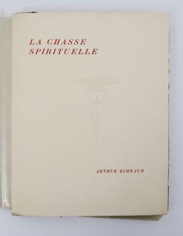 [RIMBAUD (Arthur)]. La Chasse spirituelle. Introduction de Pascal...
